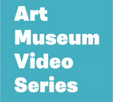 Art Museum Video Series